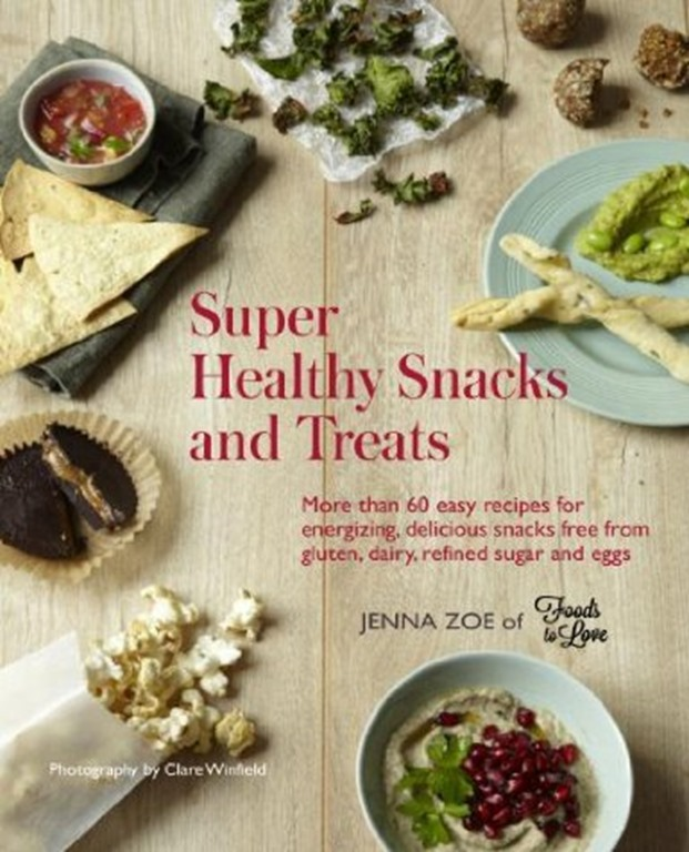 Super Healthy Snacks and Treats, Jenna Zoe